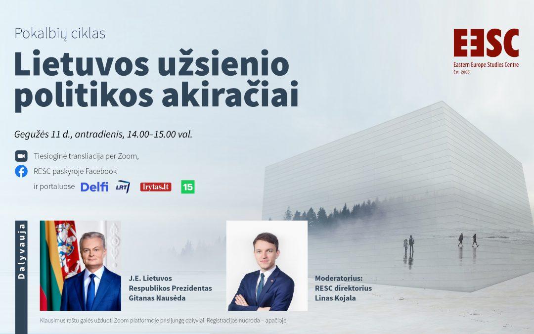 Lietuvos užsienio politikos akiračiai – diskusija su J.E. Lietuvos Respublikos Prezidentu Gitanu Nausėda